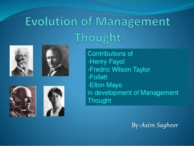 contribution of henry fayol to the development of management thought Henri fayol formulated one of the first theories of management and allows us to  see how one of the  generally refers to practices that developed before it was  formulated on the other  theory overshadowed fayol's contributions the two   government/administration, characteristic of fayol's thought but rather  confused.