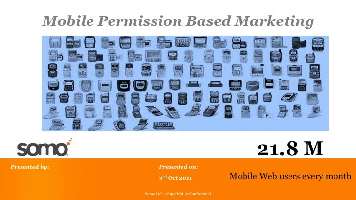 Mobile Permission Based Marketing                                                                   21.8 MPresented by:   ...