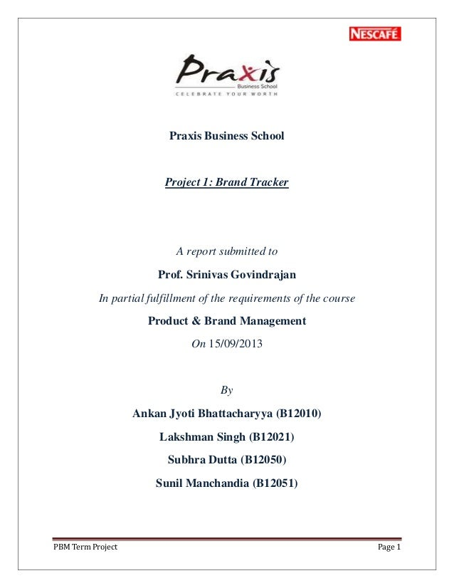 PBM Term Project Page 1 Praxis Business School Project 1: Brand Tracker A report submitted to Prof. Srinivas Govindrajan I...