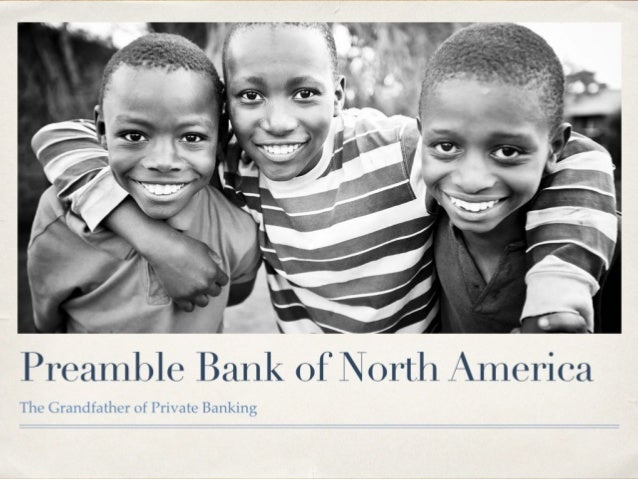 Preamble Bank of North America The Grandfather of Private Banking
