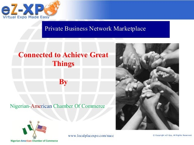 Private Business Network Marketplace  Connected to Achieve Great Things By Nigerian-American Chamber Of Commerce  www.loca...