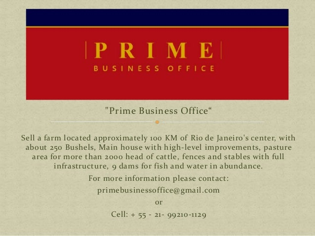 """""""Prime Business Office"""" Sell a farm located approximately 100 KM of Rio de Janeiro's center, with about 250 Bushels, Main ..."""