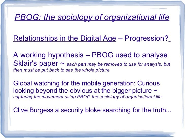 PBOG: the sociology of organizational lifeRelationships in the Digital Age – Progression?A working hypothesis – PBOG used ...