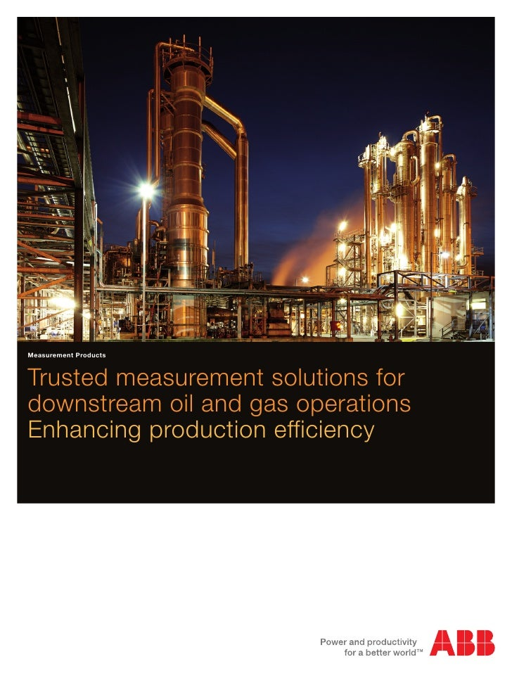 Measurement ProductsTrusted measurement solutions fordownstream oil and gas operationsEnhancing production efficiency