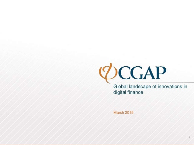 Global landscape of innovations in digital finance March 2015 1