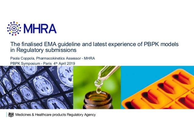 The finalised EMA guideline and latest experience of PBPK models in Regulatory submissions Paola Coppola, Pharmacokinetics...