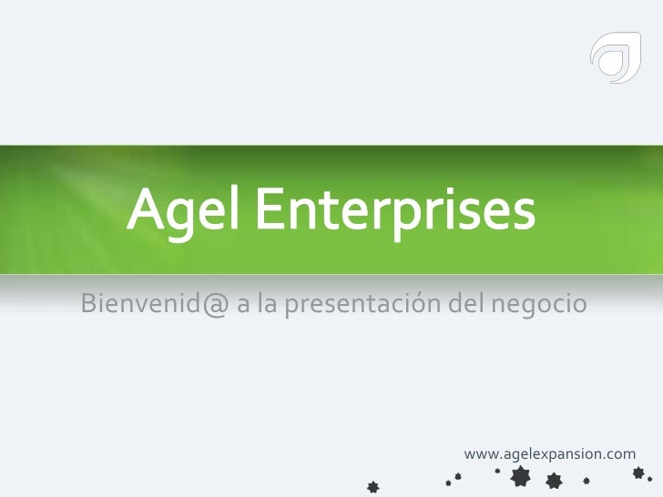 Agel Enterprises<br />Bienvenid@ a la presentación del negocio<br />