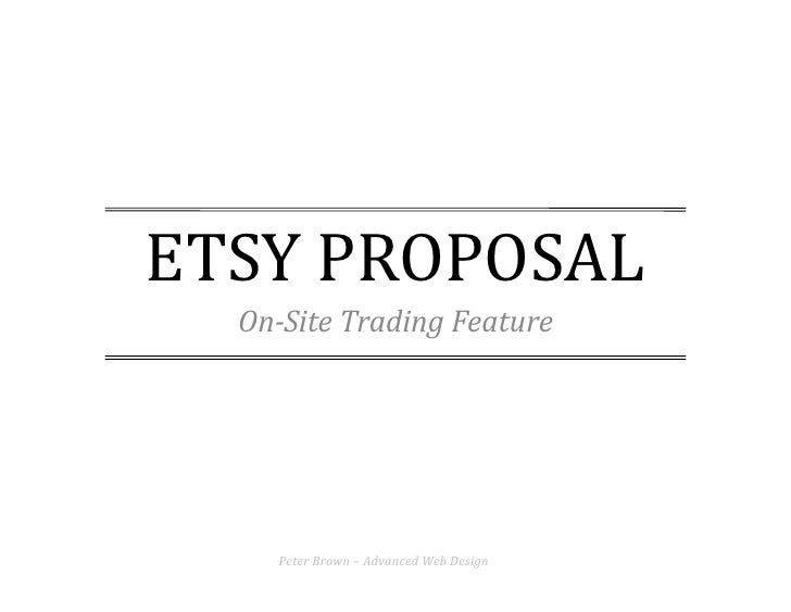 ETSY	   PROPOSAL	       On-­Site	   Trading	   Feature	               Peter	   Brown	   –	   Advanced	   Web	   Design