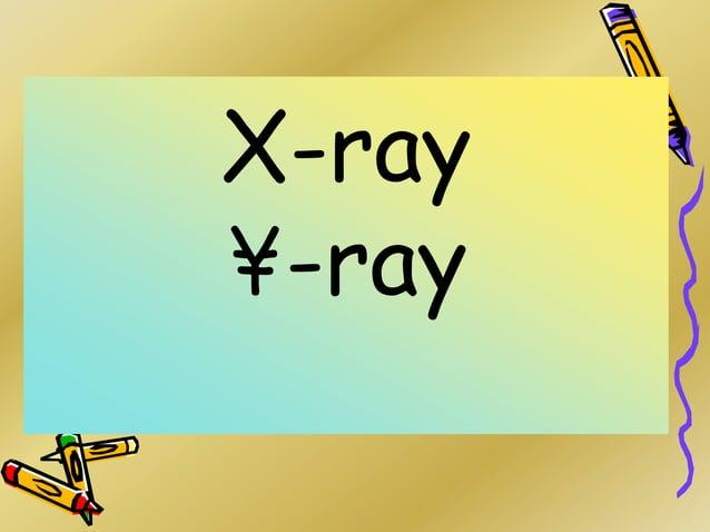 X-ray ¥-ray