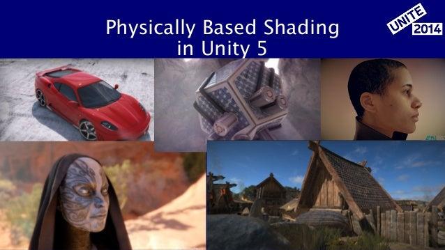 Unite2014: Mastering Physically Based Shading in Unity 5 Slide 2