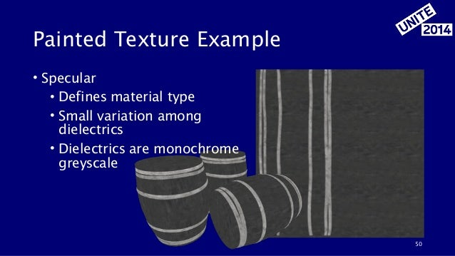 • Specular • Defines material type • Small variation among dielectrics • Dielectrics are monochrome greyscale Painted Te...