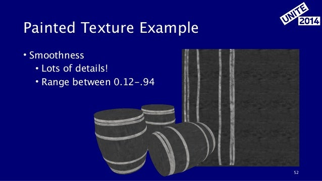 Painted Texture Example • Smoothness • Lots of details! • Range between 0.12-.94 52