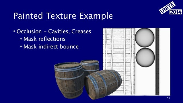 Painted Texture Example • Occlusion - Cavities, Creases • Mask reflections • Mask indirect bounce 53