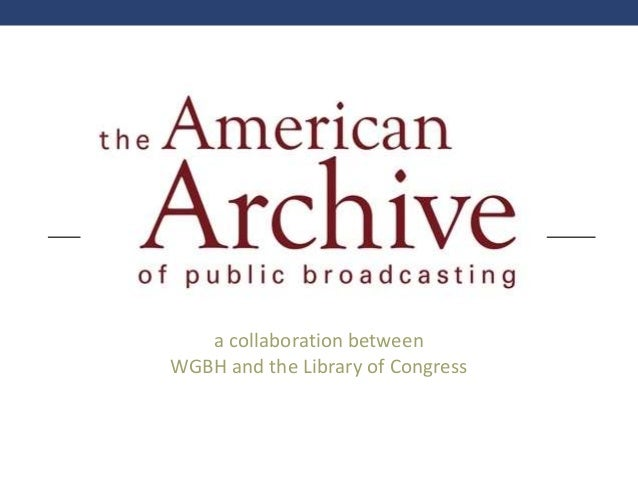 a collaboration between WGBH and the Library of Congress