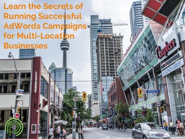 Learn the Secrets of Running Successful AdWords Campaigns for Multi-Location Businesses