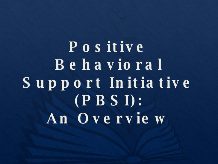 Positive Behavioral Support Initiative (PBSI): An Overview