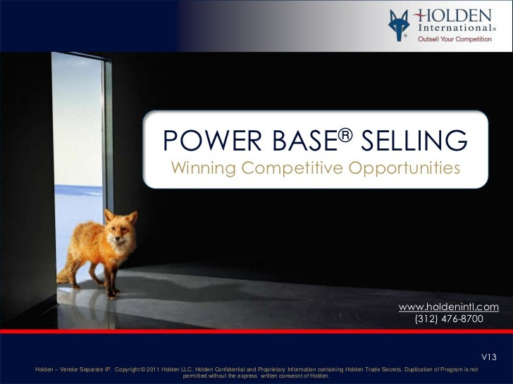POWER BASE® SELLING<br />Winning Competitive Opportunities<br />www.holdenintl.com<br />(312) 476-8700<br />