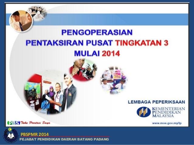 PBSPMR 2014  PEJABAT PENDIDIKAN DAERAH BATANG PADANG