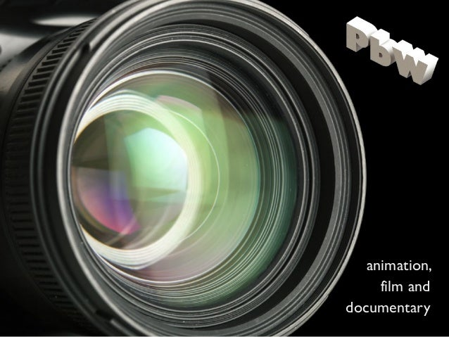 animation, film and documentary