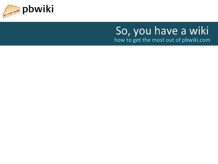 how to get the most out of pbwiki.com