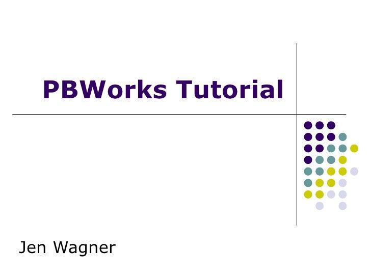PBWorks Tutorial Jen Wagner