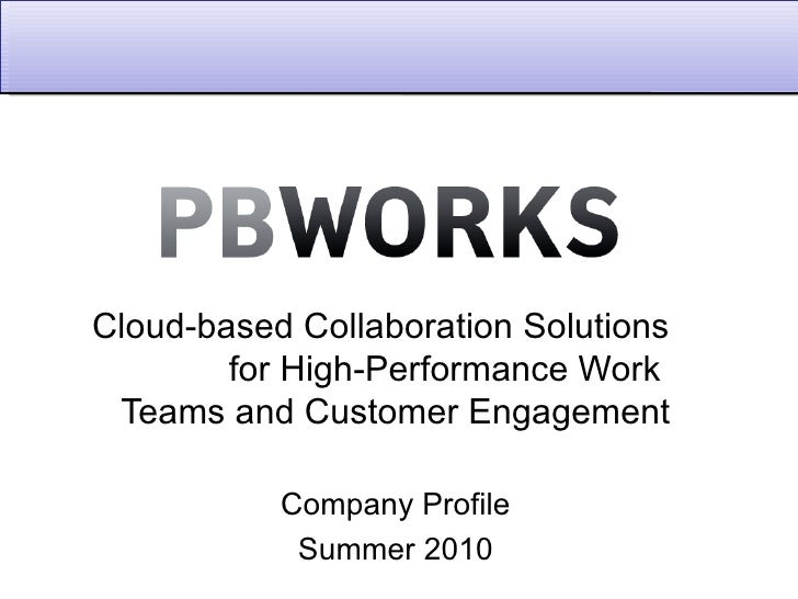 Cloud-based Collaboration Solutions  for High-Performance Work Teams and Customer Engagement Company Profile Summer 2010