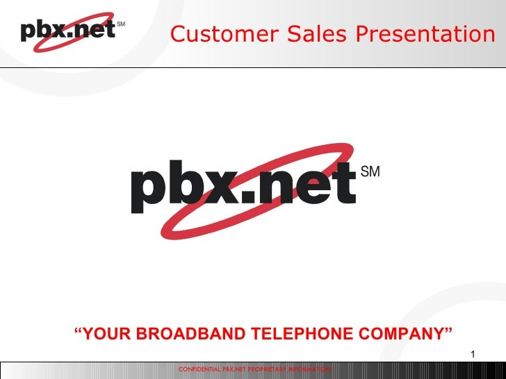 "Customer Sales Presentation "" YOUR BROADBAND TELEPHONE COMPANY"""