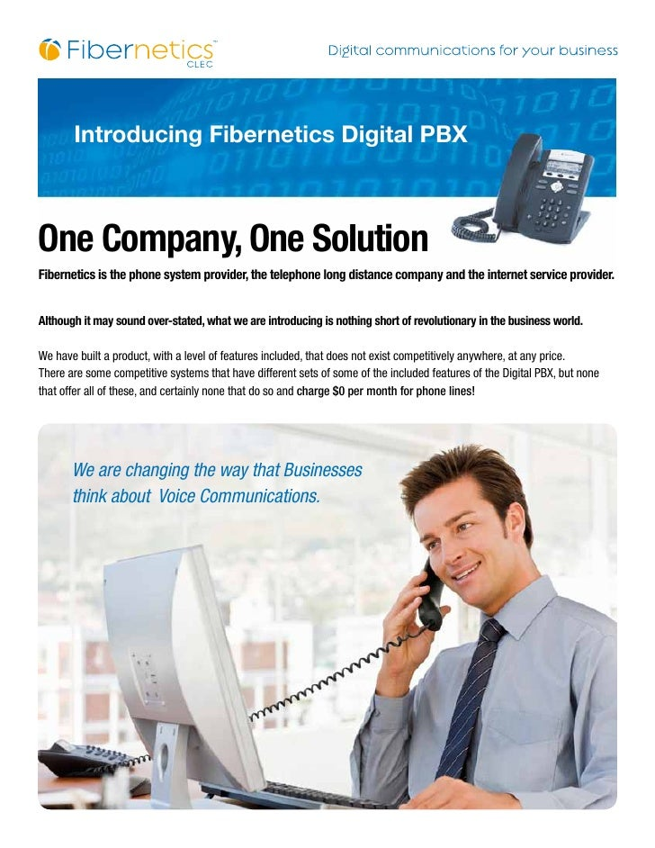 Introducing Fibernetics Digital PBX    One Company, One Solution Fibernetics is the phone system provider, the telephone l...