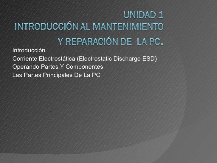 Introducción  Corriente Electrostática (Electrostatic Discharge ESD) Operando Partes Y Componentes Las Partes Principales ...