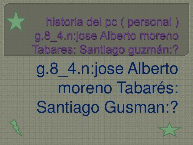 g.8_4.n:jose Alberto   moreno Tabarés:Santiago Gusman:?