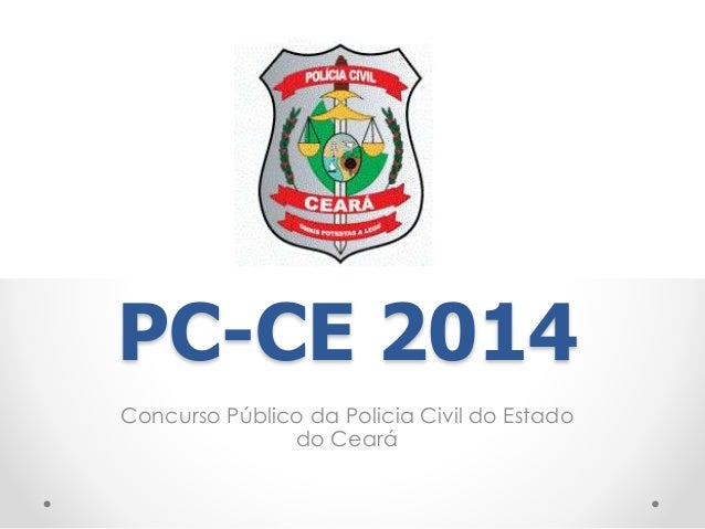 PC-CE 2014 Concurso Público da Policia Civil do Estado do Ceará