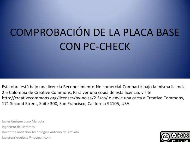 COMPROBACIÓN DE LA PLACA BASE CON PC-CHECK<br />Esta obra está bajo una licencia Reconocimiento-No comercial-Compartir baj...