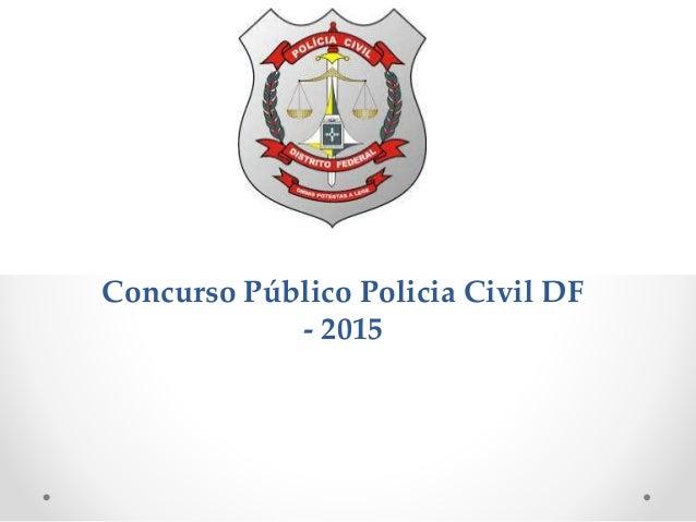 Concurso Público Policia Civil DF - 2015