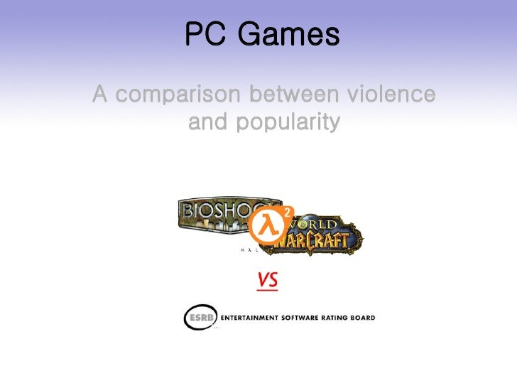 PC Games A comparison between violence and popularity
