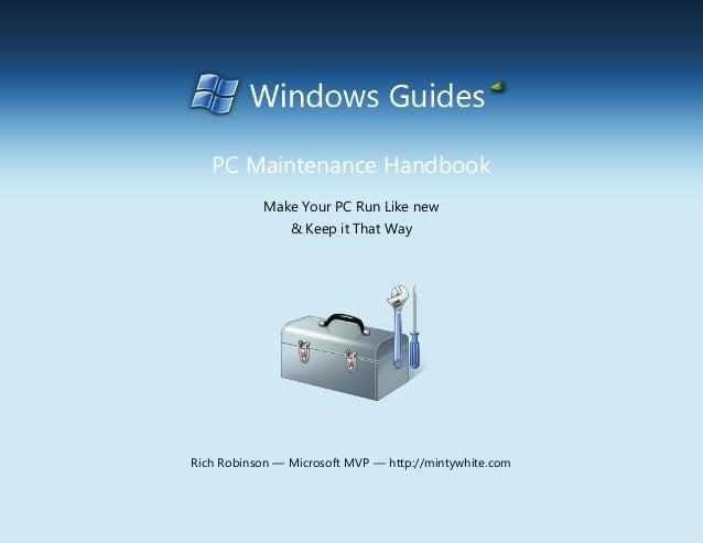 PC Maintenance Handbook               Make Your PC Run Like new                    & Keep it That Way  Rich Robinson — Mic...