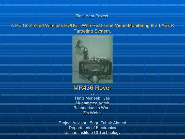 Final Year Project   A PC Controlled Wireless ROBOT With Real-Time Video Monitoring & a LASER Targeting System. MR436 Rove...