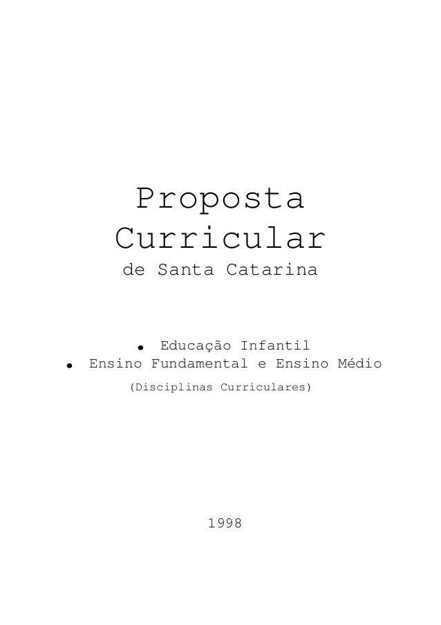 PROPOSTA CURRICULAR (Introdução) 1 Proposta Curricular de Santa Catarina . Educação Infantil . Ensino Fundamental e Ensino...