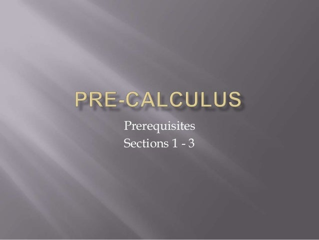 Prerequisites Sections 1 - 3