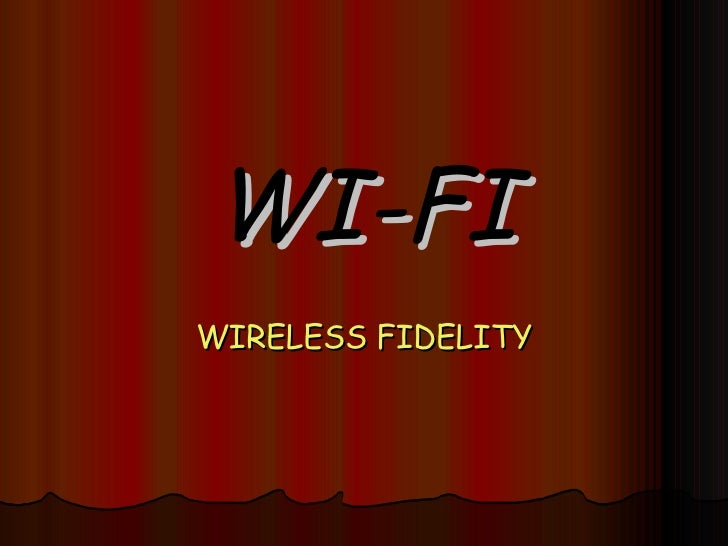 WI-FI WIRELESS FIDELITY