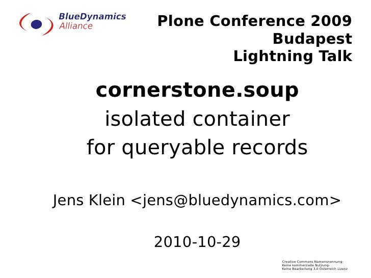 Plone Conference 2009                          Budapest                     Lightning Talk      cornerstone.soup      isol...