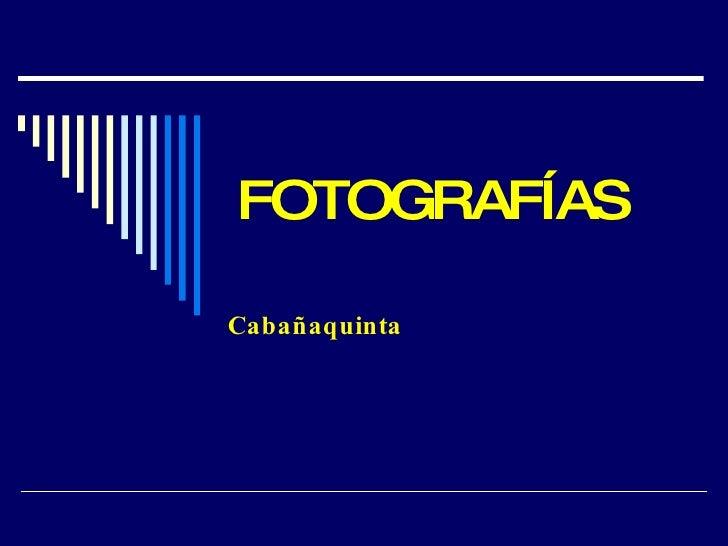FOTOGRAFÍAS Cabañaquinta