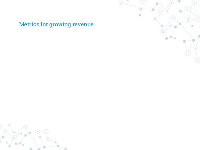 Getting started with Analytics ◎ Needs code change - development cost ◎ Measure: ○ Conversion rate of funnels and ○ Drop o...
