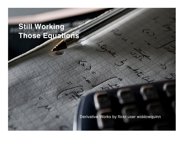 Still Working Those Equations                       Derivative Works by flickr user widdowquinn