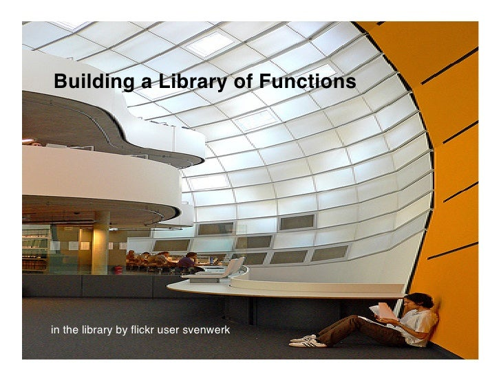 Building a Library of Functions     in the library by flickr user svenwerk