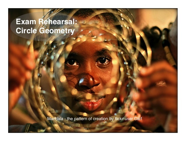 Exam Rehearsal: Circle Geometry Mandala - the pattern of creation by flickr user Carf