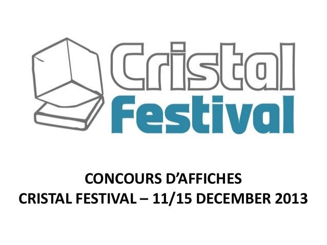 CONCOURS D'AFFICHESCRISTAL FESTIVAL – 11/15 DECEMBER 2013