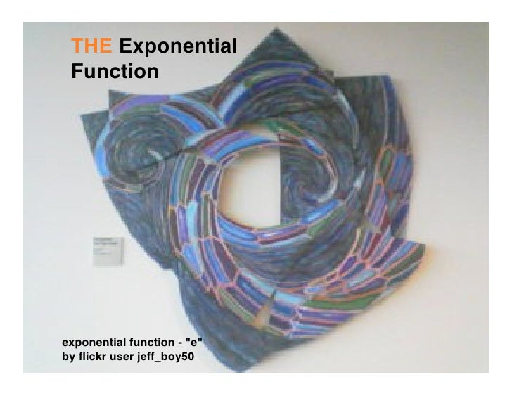 THE Exponential  Function     exponential function - quot;equot; by flickr user jeff_boy50