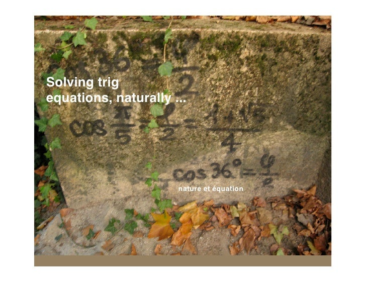 Solving trig equations, naturally ...                           nature et équation