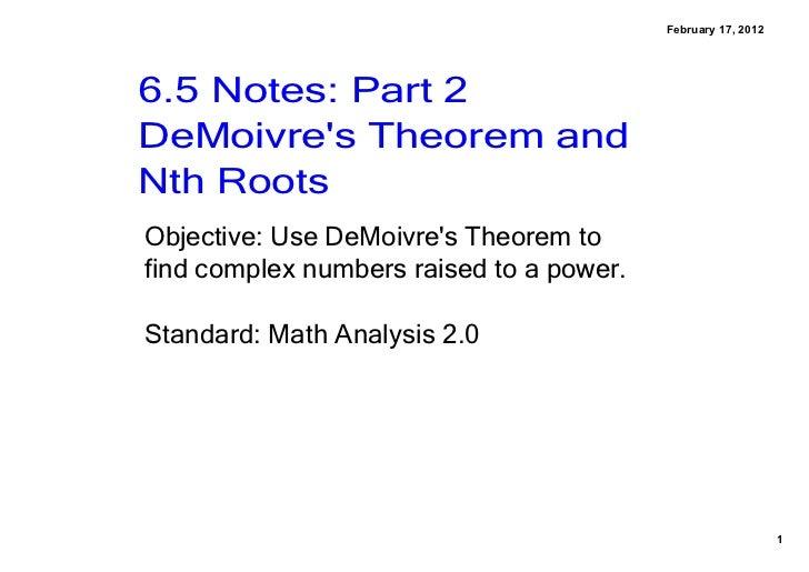 February17,20126.5Notes:Part2DeMoivresTheoremandNthRootsObjective:UseDeMoivresTheoremtofindcomplexnumbers...