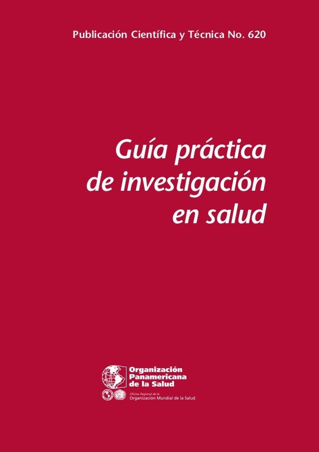 Guía práctica de investigación en salud Publicación Científica y Técnica No. 620 ND I N A LUT S O R O P S A H O ND I N P E...